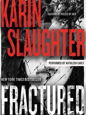 Fractured  : A Novel. Karin Slaughter.