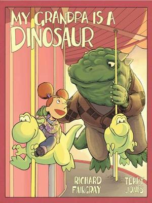 My grandpa is a dinosaur . Richard Fairgray.