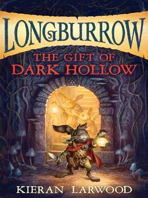 The gift of dark hollow  : The Five Realms Series, Book 2. Kieran Larwood.