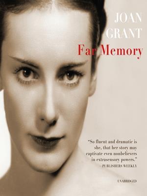 Far memory . Joan Grant.
