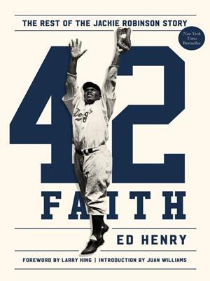 42 faith  : The Rest of the Jackie Robinson Story. Ed Henry.