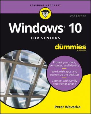 Windows 10 for seniors for dummies / by Peter Weverka.