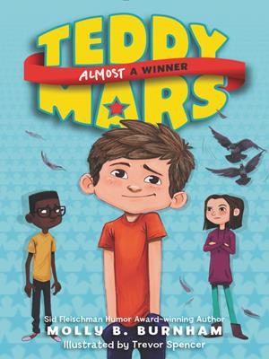 Almost a winner  : Teddy Mars Series, Book 1. Molly B Burnham.
