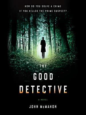 The good detective . John McMahon.