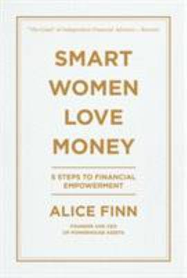 Smart women love money : five simple, life-changing rules of investing
