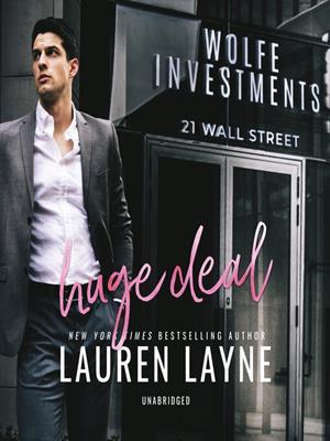 Huge deal  : 21 Wall Street Series, Book 3. Lauren Layne.
