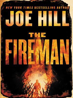 The fireman  : A Novel. Joe Hill.