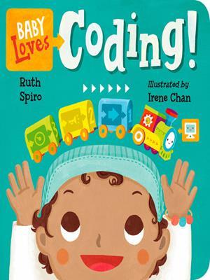 Baby loves coding! . Ruth Spiro.