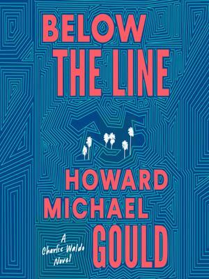 Below the line . Howard Michael Gould.