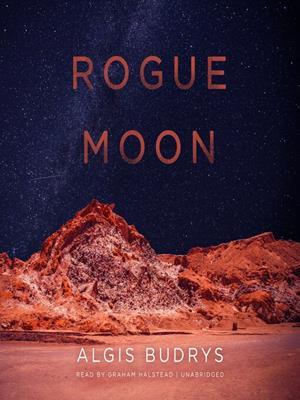 Rogue moon . Algis Budrys.