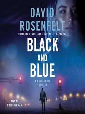 Black and blue--a doug brock thriller  : Doug Brock Series, Book 3. David Rosenfelt.