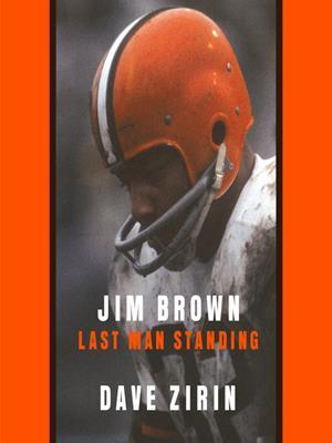 Jim brown  : Last Man Standing. Dave Zirin.