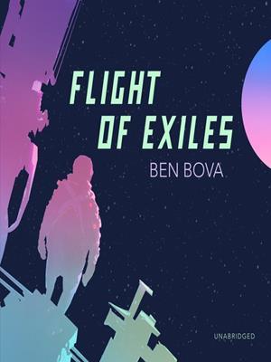 Flight of exiles  : Exiles Series, Book 2. Ben Bova.