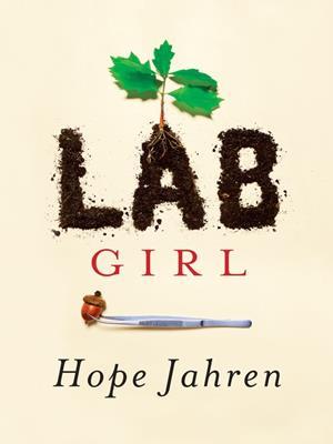 Lab girl . Hope Jahren.