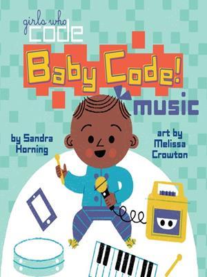 Baby code! music . Sandra Horning.