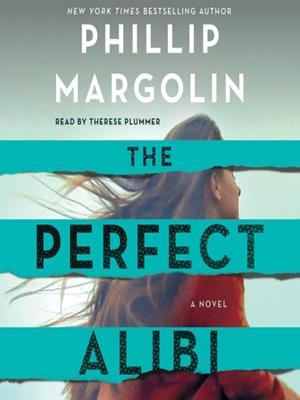 The perfect alibi  : A Novel. Phillip Margolin.