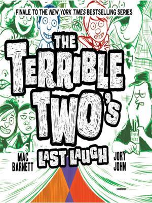 The terrible two's last laugh . Mac Barnett.