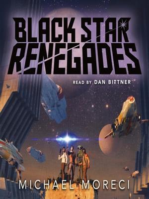 Black star renegades . Michael Moreci.