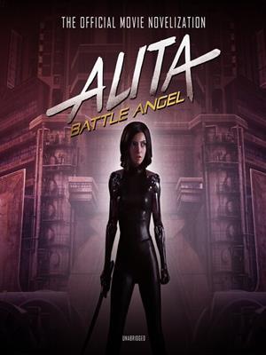 Alita, battle angel  : The Official Movie Novelization. Pat Cadigan.