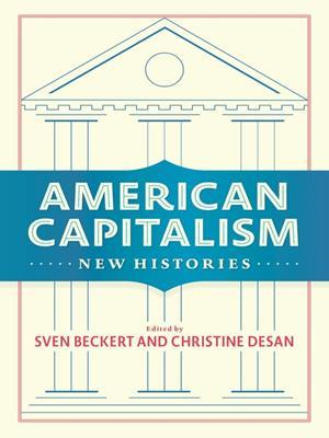American capitalism  : New Histories. Sven Beckert.