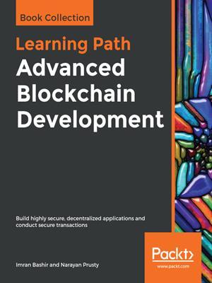 Advanced blockchain development . Imran Bashir.