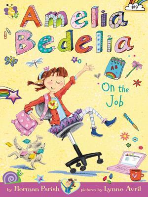 Amelia bedelia on the job  : Amelia Bedelia Chapter Book Series, Book 9. Herman Parish.