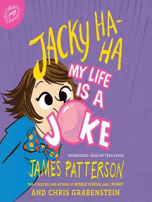 My life is a joke  : Jacky Ha-Ha Series, Book 2. James Patterson.