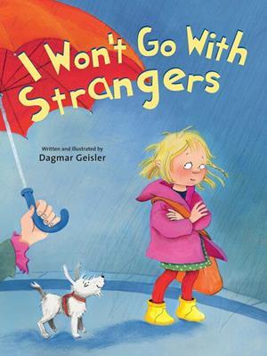 I won't go with strangers . Dagmar Geisler.