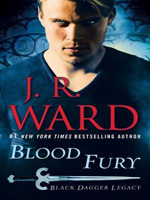 Blood fury  : Black Dagger Legacy Series, Book 3. J.R Ward.