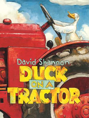 Duck on a tractor . David Shannon.