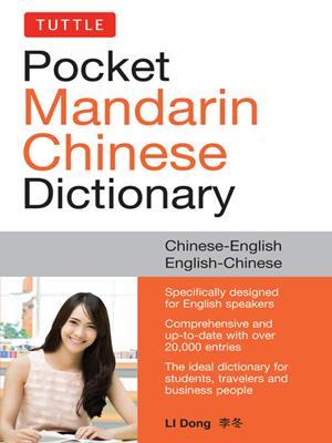 Tuttle pocket mandarin chinese dictionary  : English-Chinese Chinese-English (Fully Romanized). Li Dong.