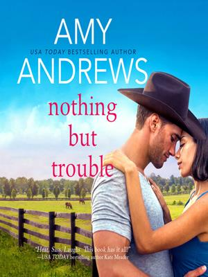 Nothing but trouble  : Credence, Colorado Series, Book 1. Amy Andrews.