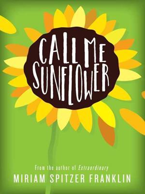 Call me sunflower . Miriam Spitzer Franklin.