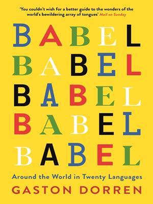 Babel  : Around the World in 20 Languages. Gaston Dorren.
