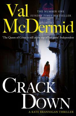 Crack down [electronic resource] : Kate Brannigan Mystery Series, Book 3. Val Mcdermid.