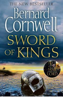 Sword of kings [electronic resource] : The Last Kingdom Series, Book 12. Bernard Cornwell.