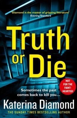 Truth or die [electronic resource]. Katerina Diamond.