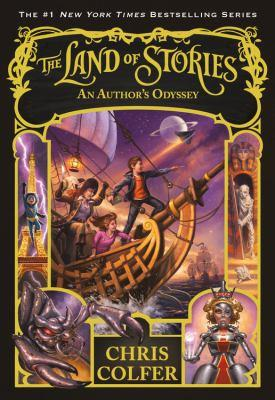 An author's odyssey [electronic resource] : The Land of Stories Series, Book 5. Chris Colfer.