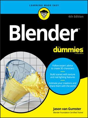 Blender for dummies [electronic resource]. Jason van Gumster.