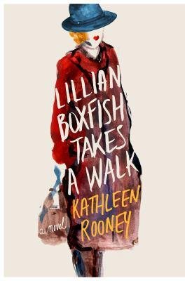 Lillian Boxfish takes a walk / Kathleen Rooney.