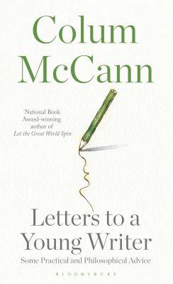 Letters to a young writer [electronic resource]. Colum McCann.