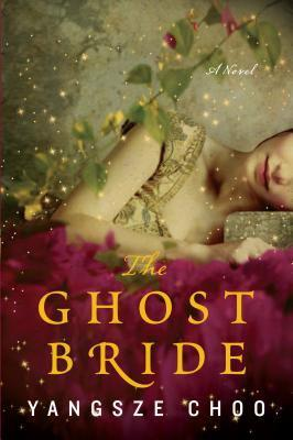 The ghost bride / Yangsze Choo.