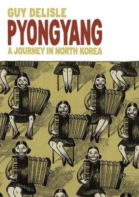 Pyongyang [electronic resource] : A Journey in North Korea. Guy Delisle.