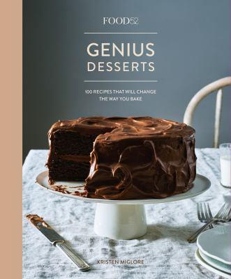 Food52 genius desserts [electronic resource] : 100 Recipes That Will Change the Way You Bake. Kristen Miglore.