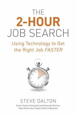 The 2-hour job search : using technology to get the right job faster / Steve Dalton.
