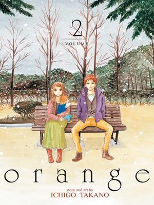 orange, volume 2 [electronic resource]. Ichigo Takano.