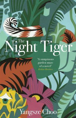 The night tiger / Yangsze Choo.