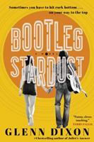 Bootleg stardust : a novel