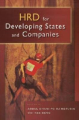 Hrd for developing states and companies [electronic resource] : proceedings of the 2005 Brunei Darussalam AEMC Convention. Abdul Ghani Pg. Hj. Metusin.