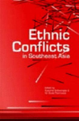 Ethnic conflicts in southeast asia [electronic resource]. Kusuma Snitwongse.
